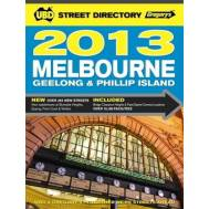 Melbourne, Geelong and Phillip Island 2013 Street Directory