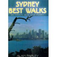 Sydney Best Walks by Train, Bus and Ferry